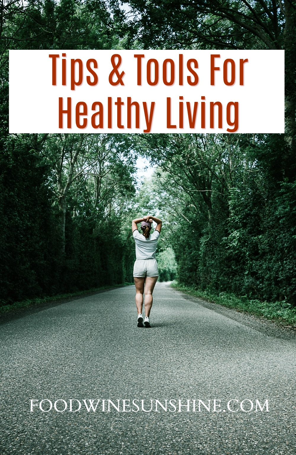 Tips & Tools For Healthy Living