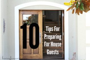 10 Tips For Preparing For House Guests