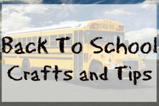 Back to School Crafts and Tips