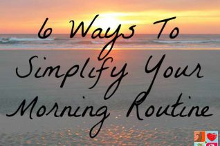 6 Ways To Simplify Your Morning Routine