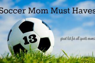 Soccer Mom Must Haves