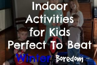 Indoor Activities for Kids - Perfect To Beat Winter Boredom