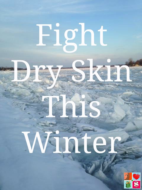 Fight Dry Skin this Wnter