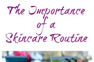 Importance of a Skincare Routine + derma e Affordable Natural Skincare on Food Wine Sunshine