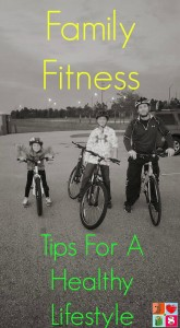 Family Fitness: Tips For A Healthy Lifestyle