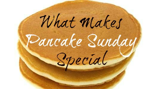 What Makes Pancake Sunday Special on Food Wine Sunshine