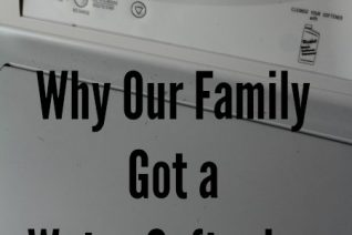 Why Our Family Got a Water Softening System