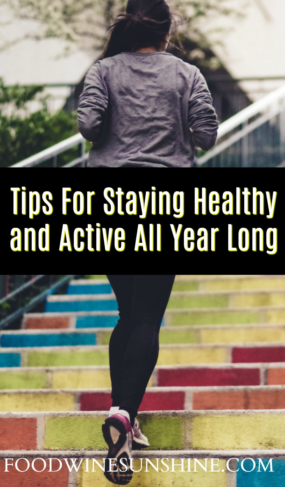 Tips For Staying Healthy and Active All Year