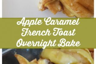 Apple Caramel French Toast Overnight Bake Recipe on Food Wine Sunshine and Cooking