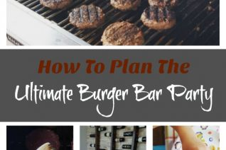 How To Plan The Ultimate Burger Bar Party on Food Wine Sunshine and Cooking