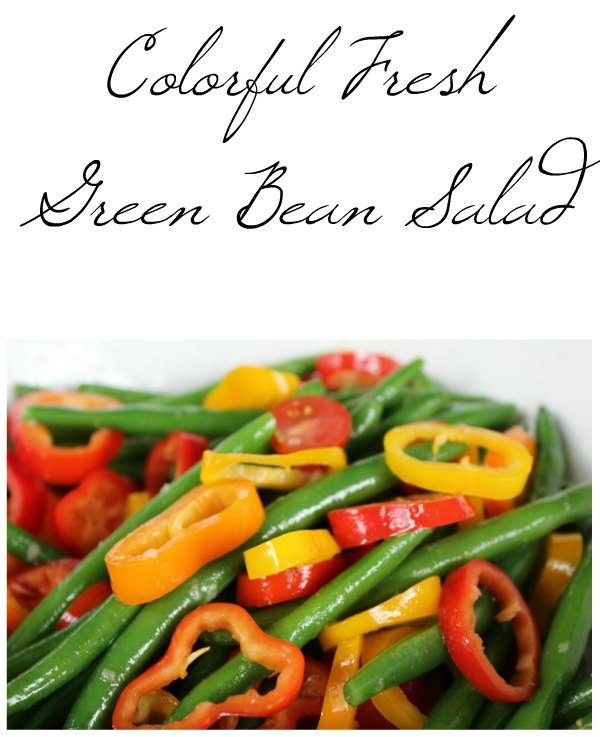 Colorful Fresh Green Bean Salad on Food Wine Sunshine and Cooking