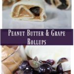 Peanut Butter & Grape Rollups - Perfect For Lunches & Healthy Snacks on Food Wine Sunshine and Cooking