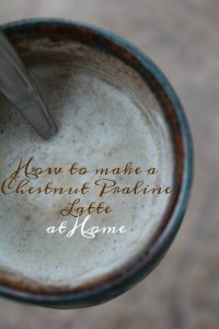 How To Make a Chestnut Praline Latte at Home on Food Wine Sunshine