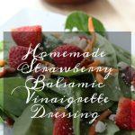 Homemade Strawberry Balsamic Vinaigrette Dressing on Food Wine Sunshine