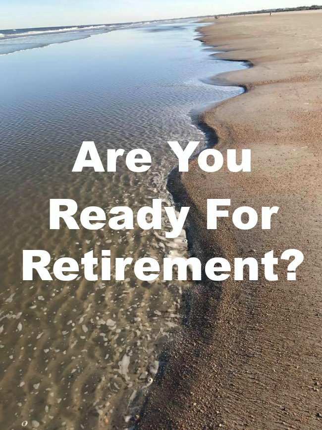 Are You Ready For Retirement? on Food Wine Sunshine