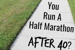 Run A Half Marathon After 40