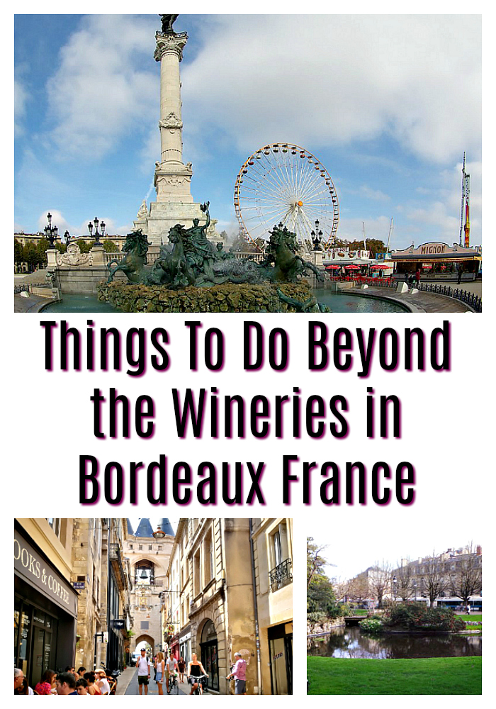 Best Things To Do Beyond the Wineries in Bordeaux France