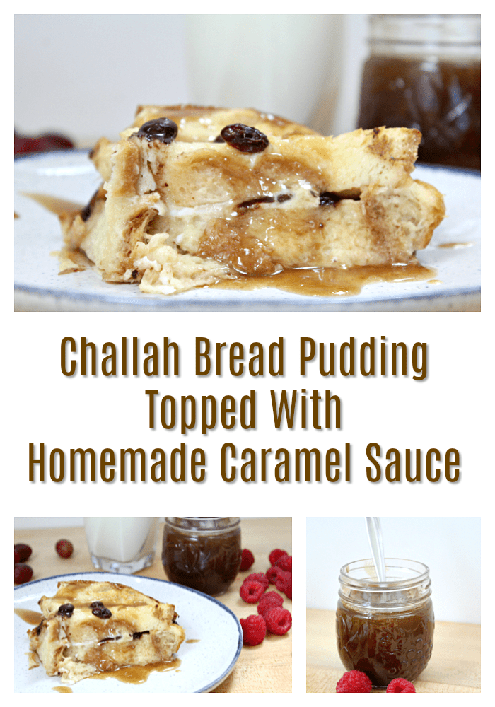 Challah Bread Pudding Topped With Homemade Caramel Sauce
