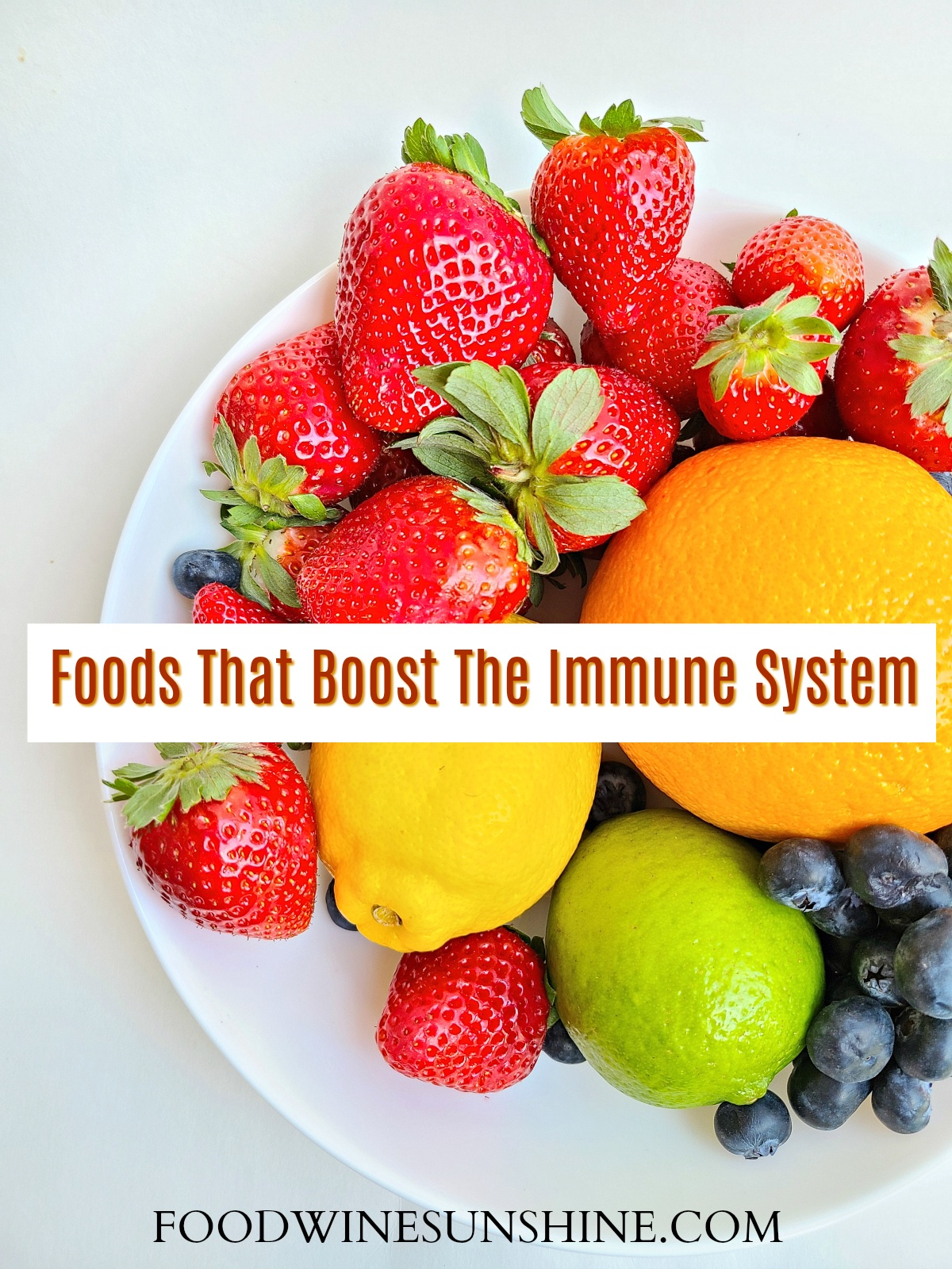 Fruit and Foods That Boost The Immune System
