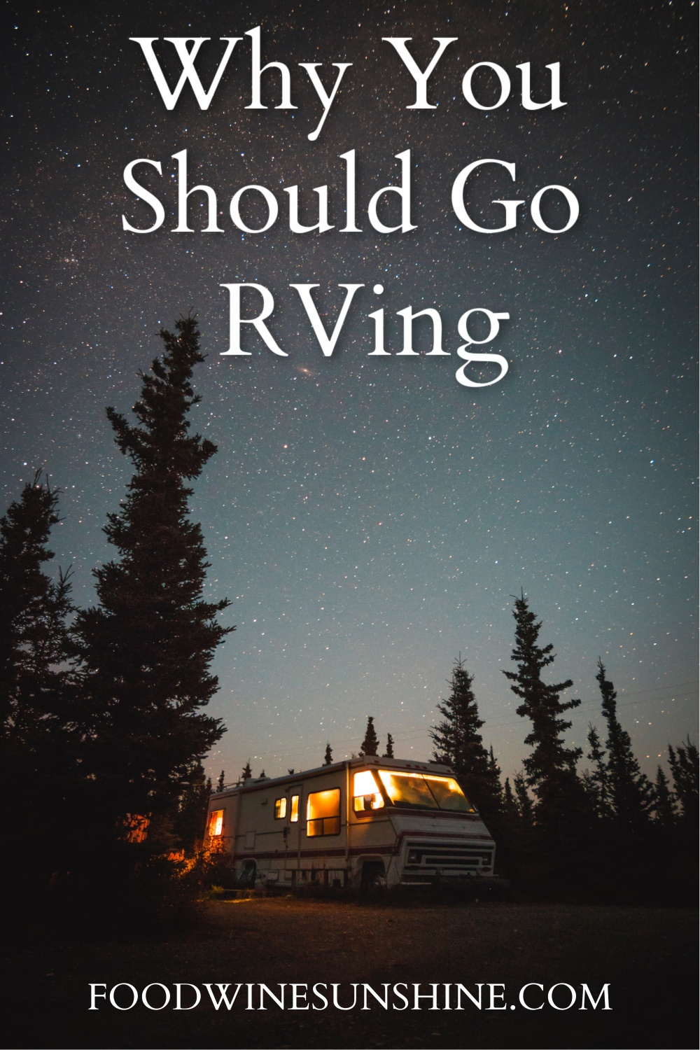 Why You Should Go RVing