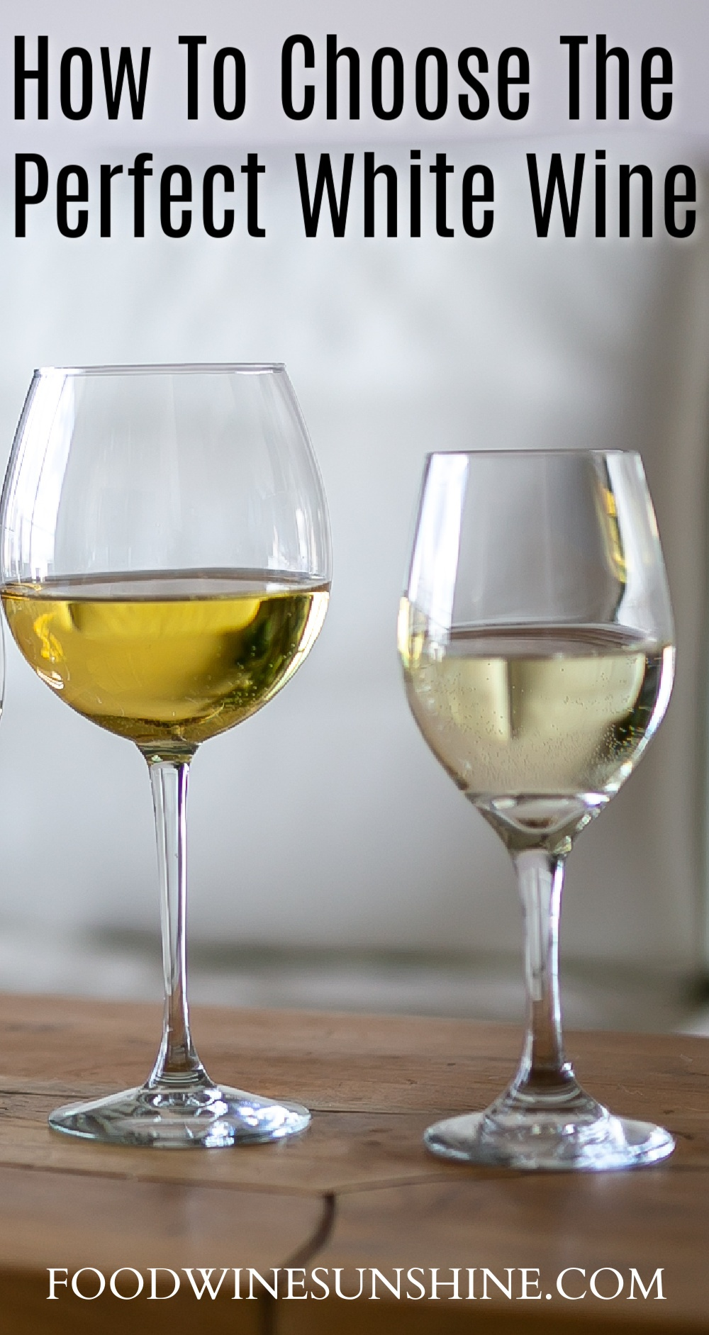 How To Choose The Perfect White Wine