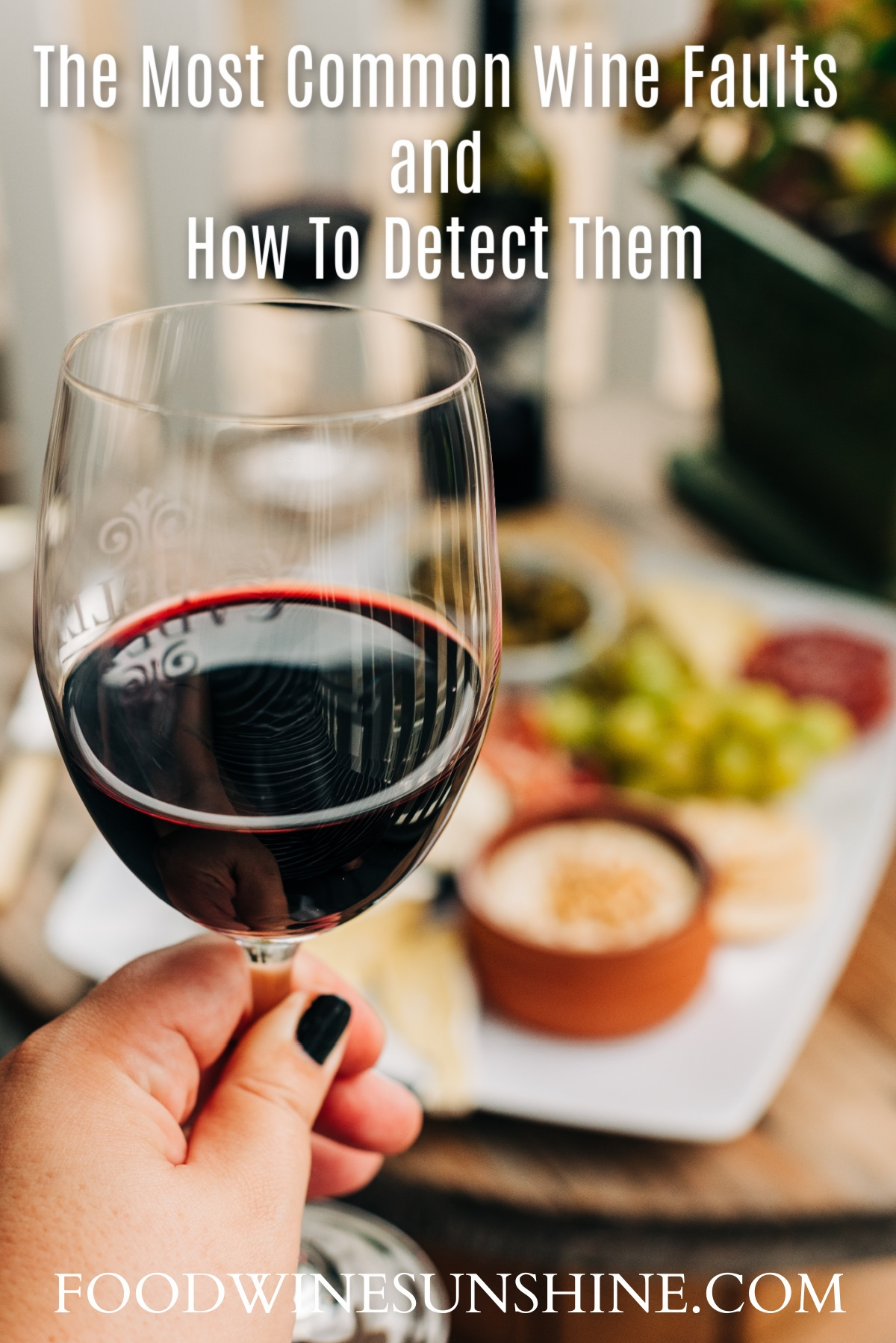 The Most Common Wine Faults and How To Detect Them