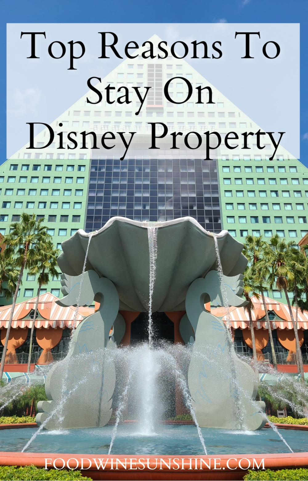 Top Reasons To Stay On Disney Property