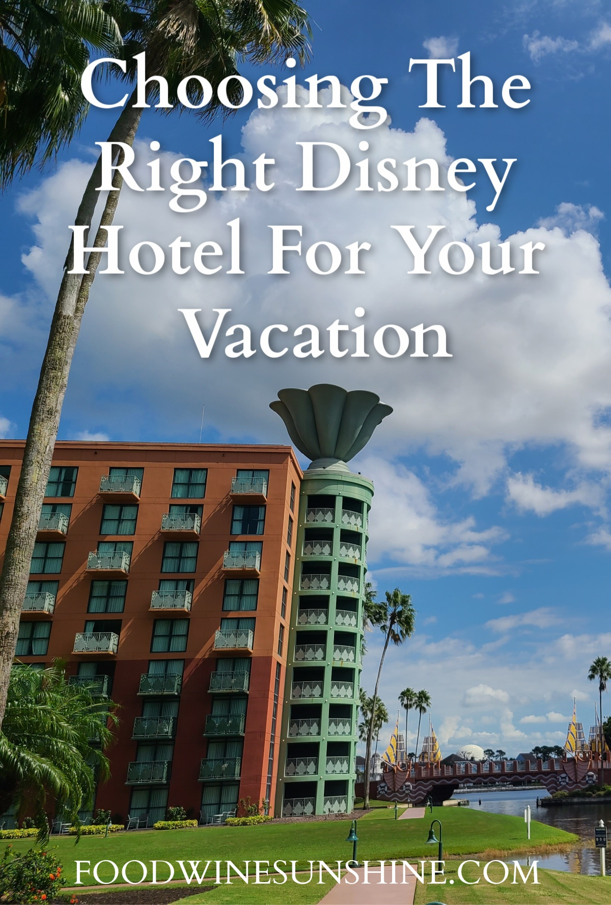 Choosing The Right Disney Hotel For Your Vacation