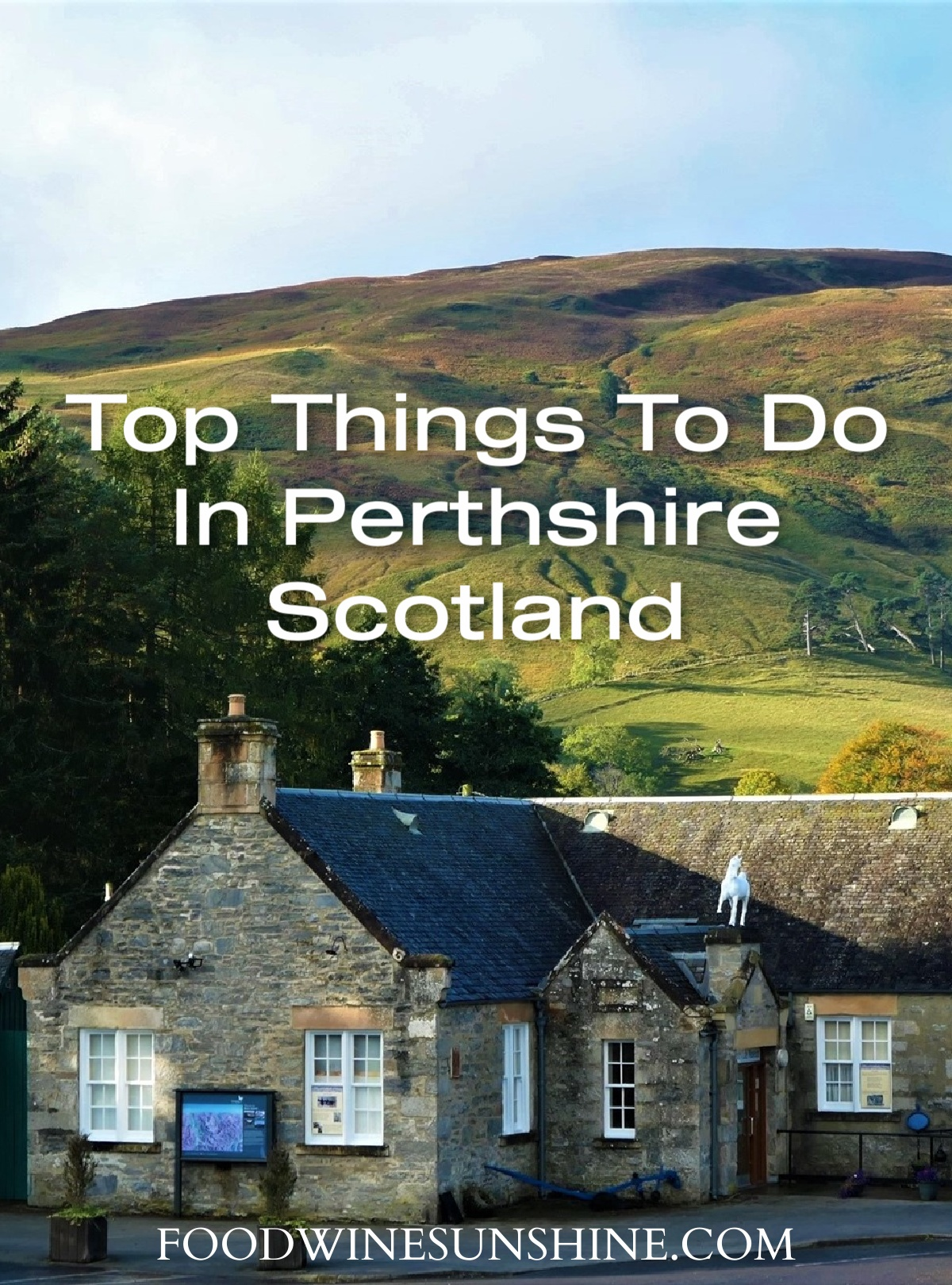 Visting Perthshire Scotland
