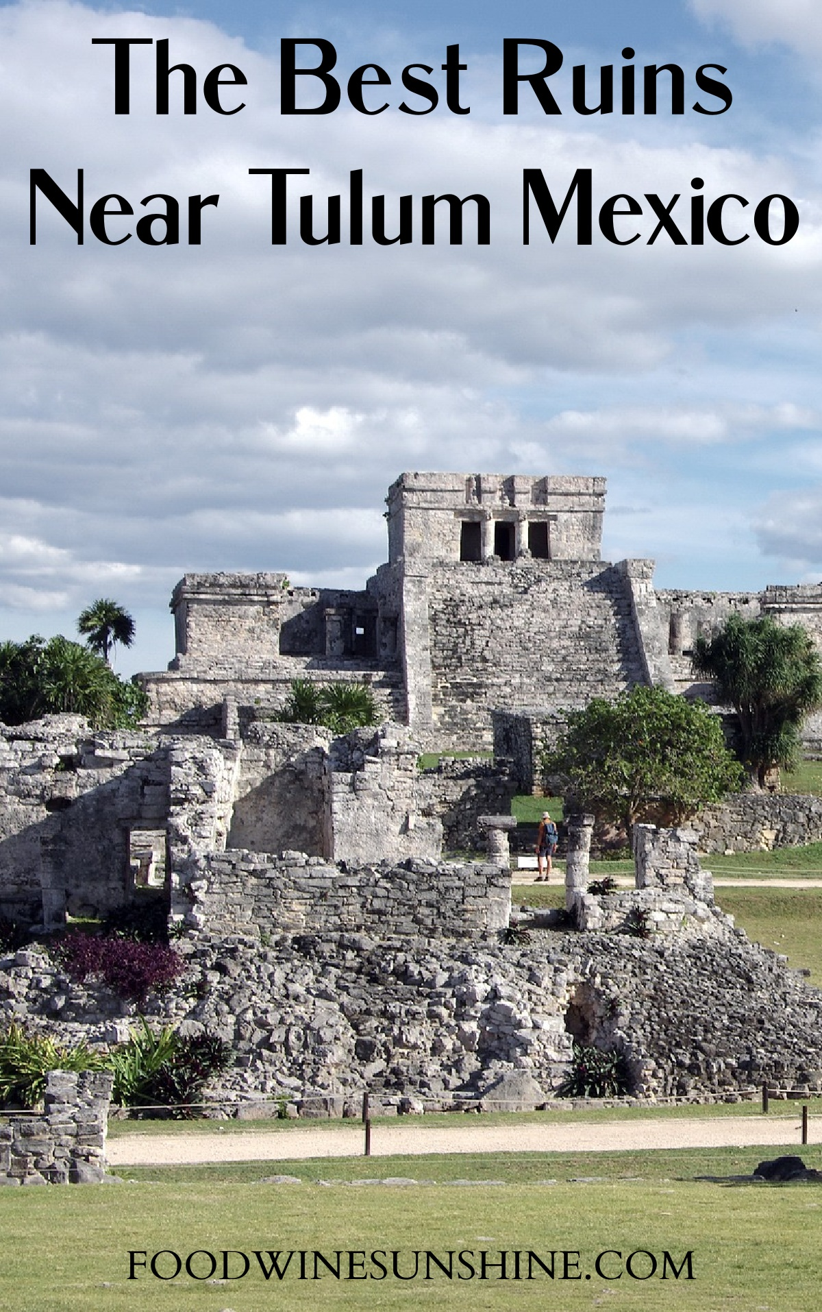 The Best Ruins Near Tulum Mexico
