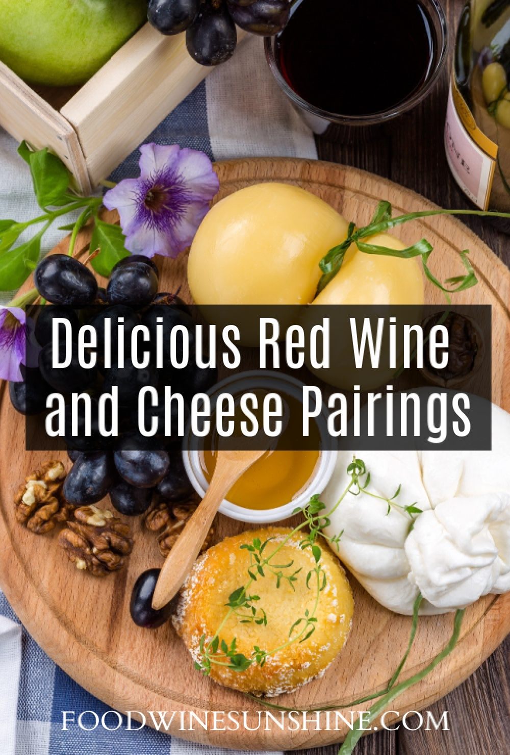 Delicious Red Wine and Cheese Pairings