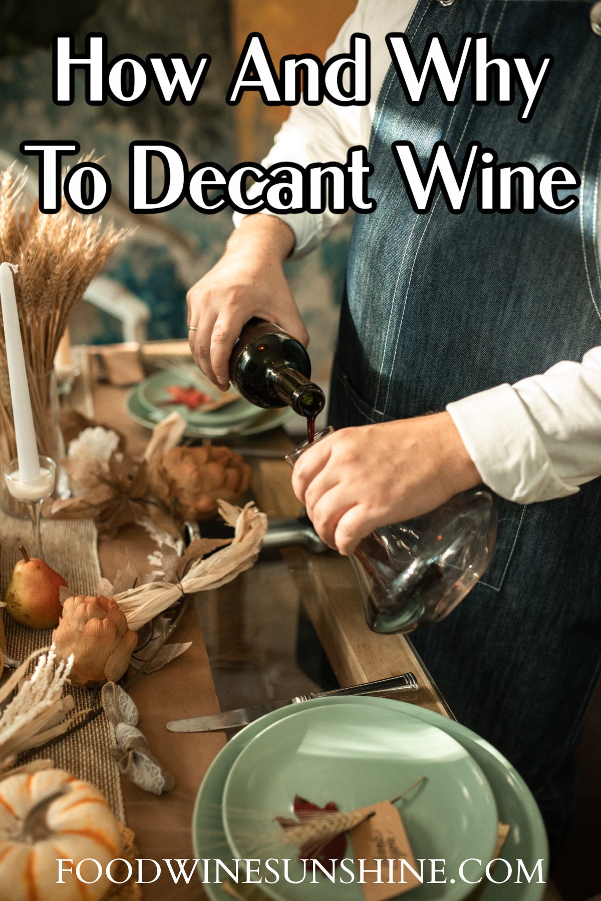 How and Why To Decant Wine
