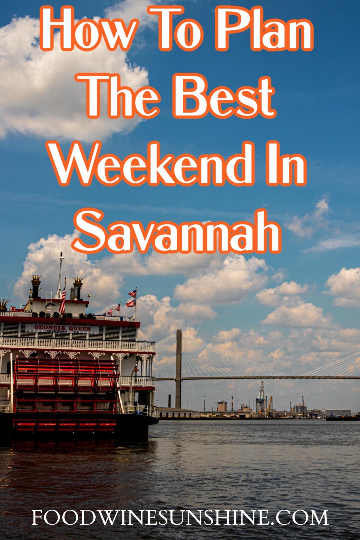How To Plan The Best Weekend In Savannah