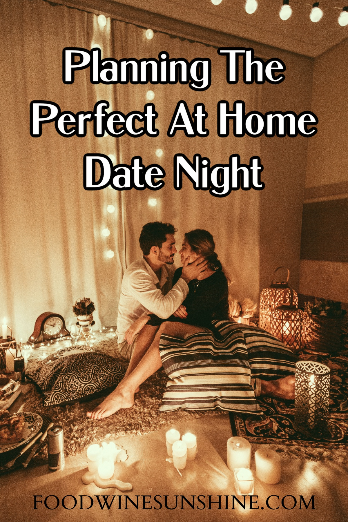 Planning The Perfect At Home Date Night