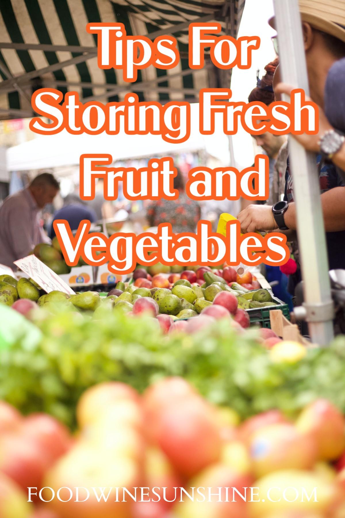 Tips For Storing Fresh Fruit and Vegetables
