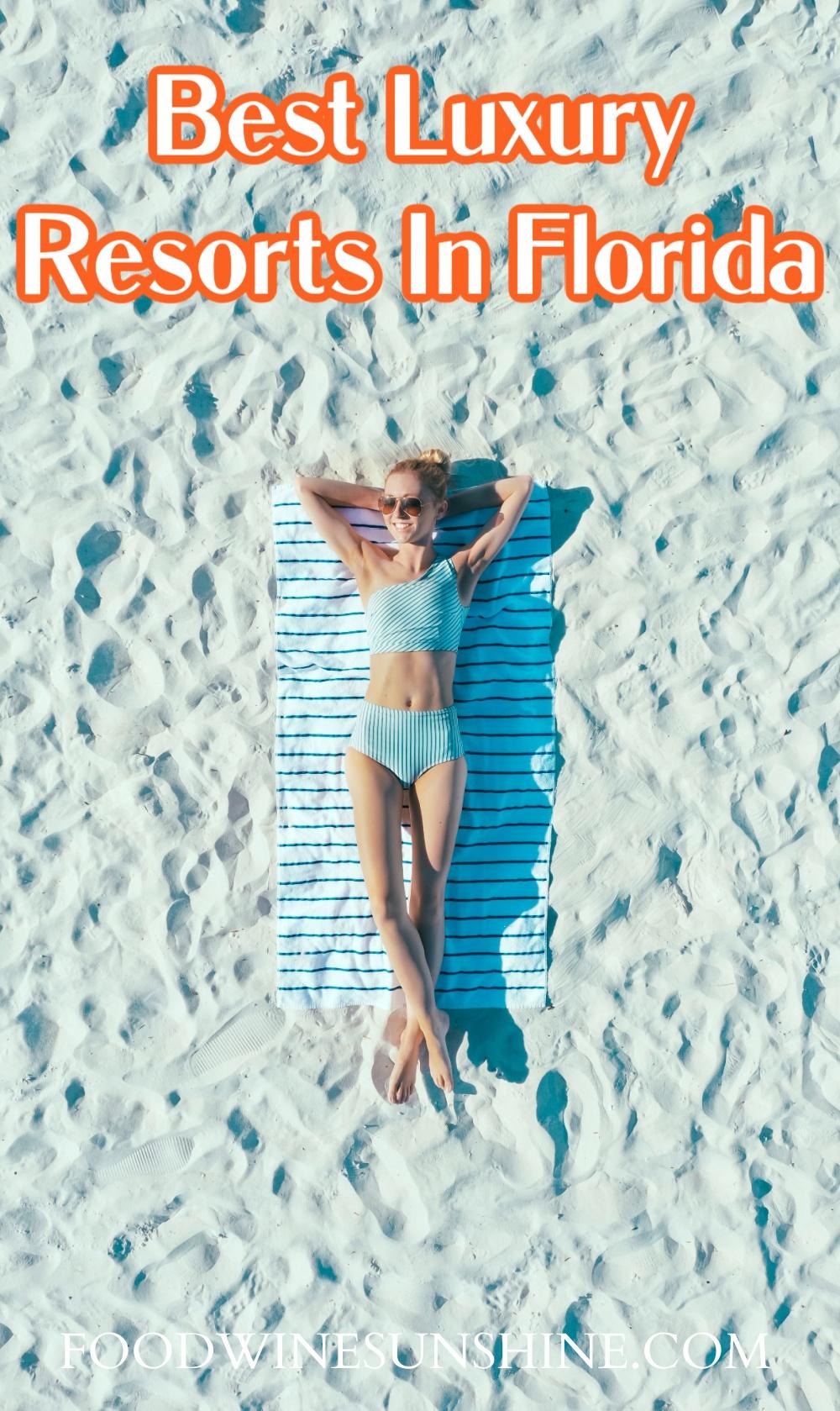 Best Luxury Resorts In Florida