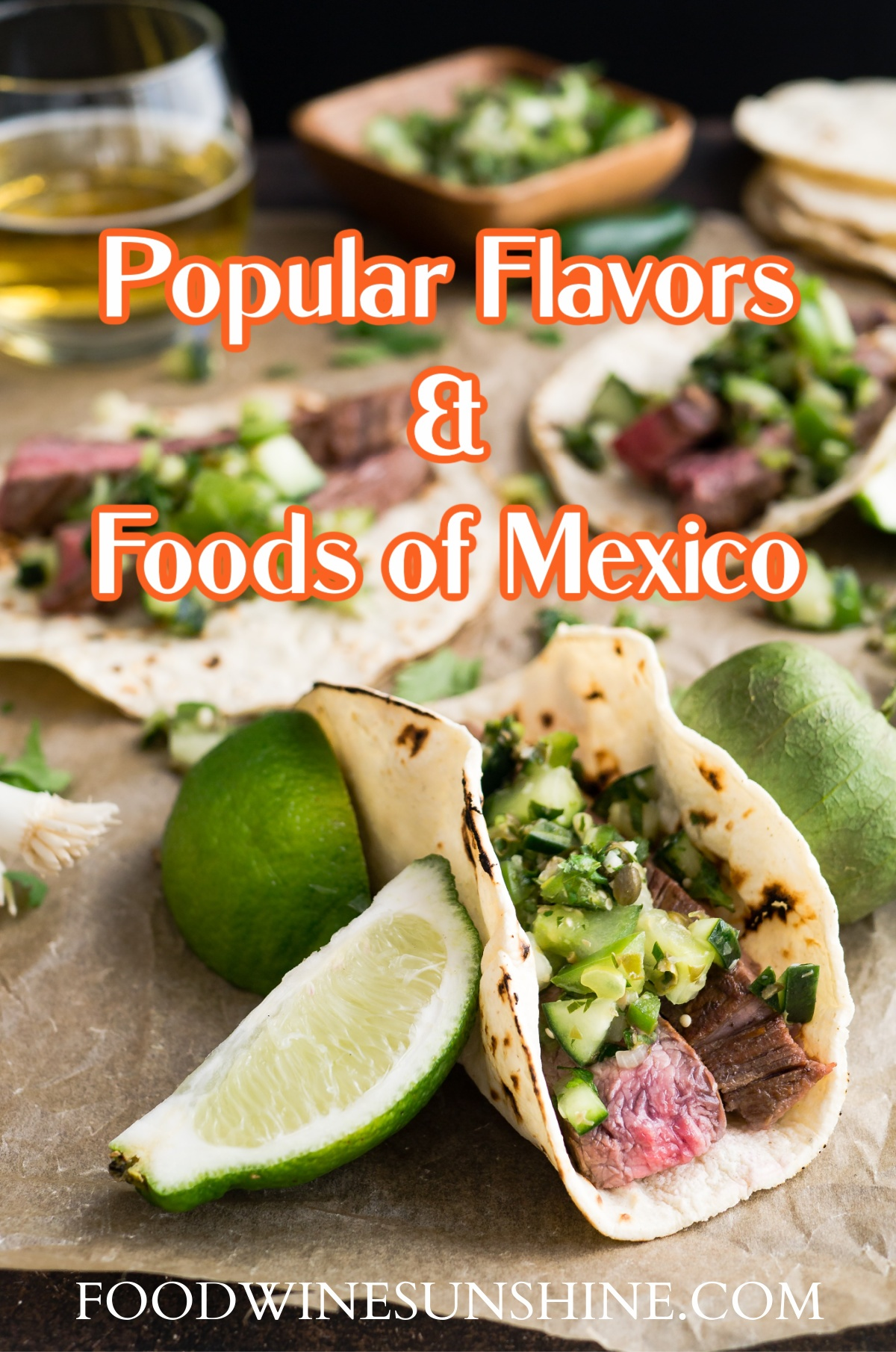 Popular Flavors and Foods of Mexico