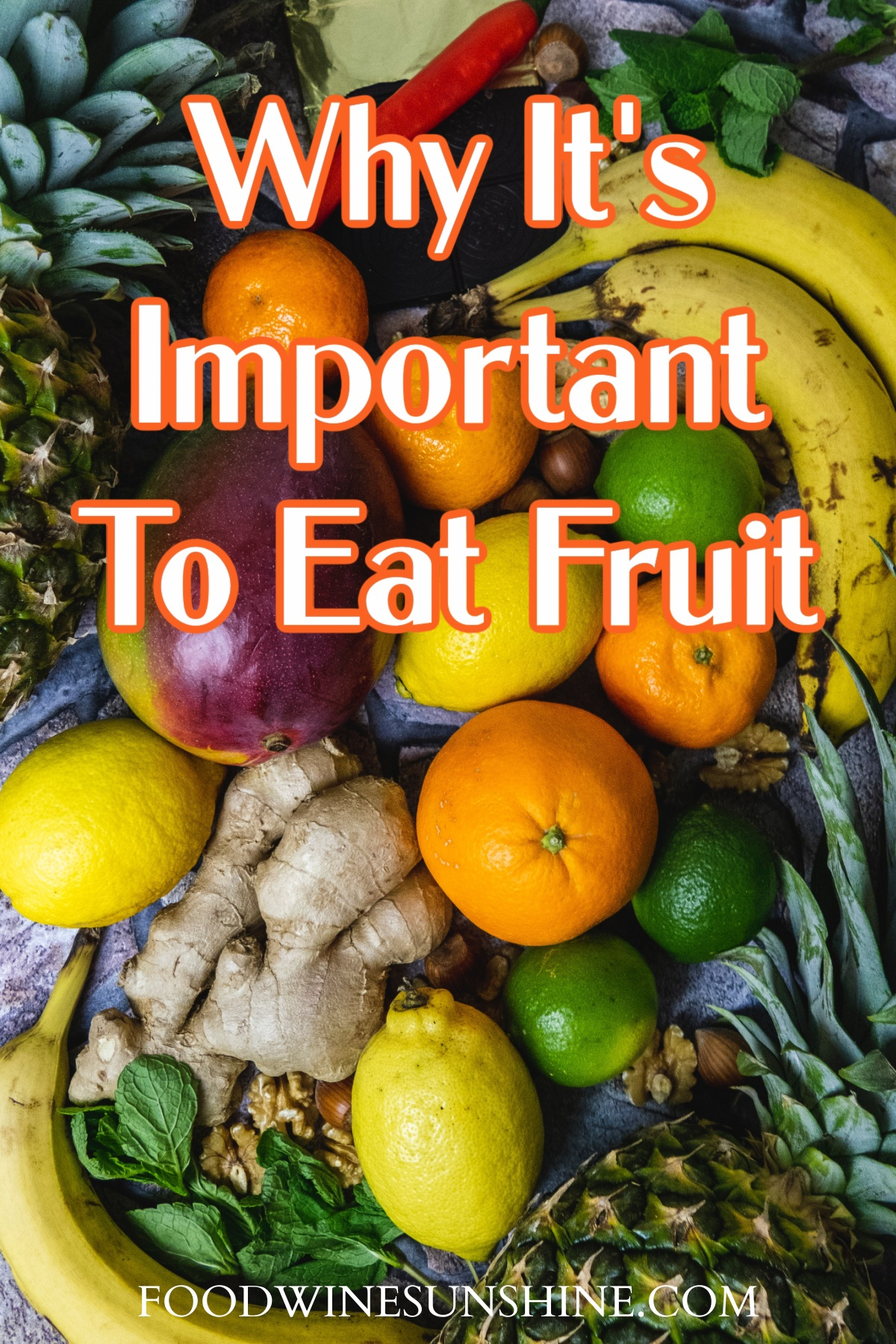Why It's Important To Eat Fruit